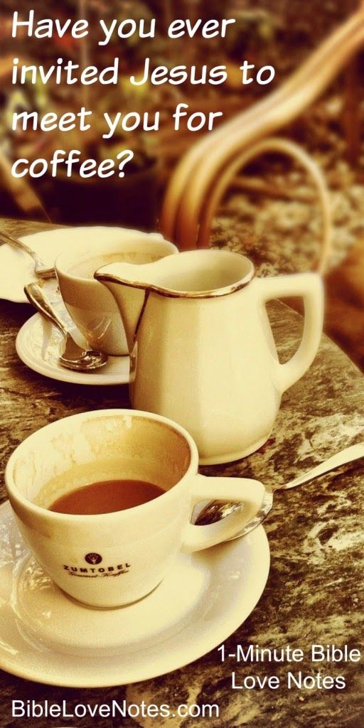 """Jesus is a Friend, Comforter, Counselor, and the source of peace and joy in our lives. This 1-minute devotion talks about """"meeting Jesus for coffee"""" at your favorite coffee spot at least once a month as an extra special quiet time practice."""