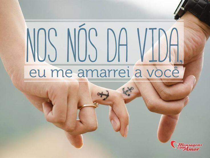 Nos nós da vida eu me amarrei a você. #nos #vida #amor #paixao #mca