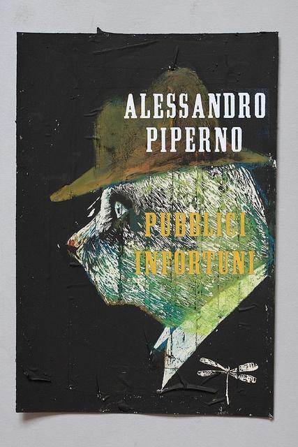 Antonio Piperno, Pubblici infortuni; cartaceo, brossura: pp. 152, € 12   ebook: 4,99. Mondadori -le libellule, Milano 2013.