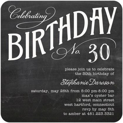30th birthday invitations -- I like! Sister will have to create something good for me