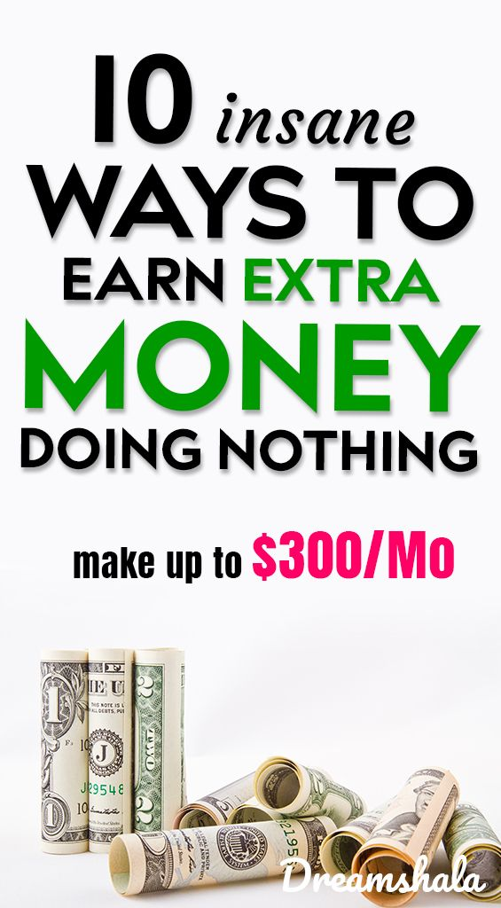 10 Easy Ways To Make Money Without Working Everyday Earn Extra Money Extra Money Way To Make Money