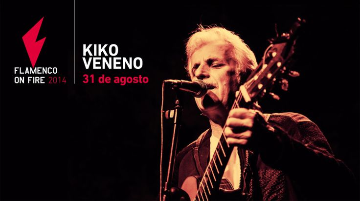 Kiko Veneno :: Flamenco On Fire Pamplona :: 31 de agosto de 2014