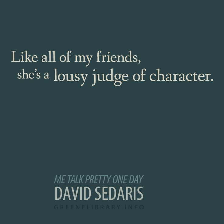"""me talk pretty one day by david sedaris essay Overall, """"me talk pretty one day"""" is a well-written essay sedaris displays many of the important qualities that harvey describes in the nuts and bolts of college writing like concision, flow, and paragraph organization."""