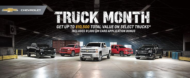 TRUCK MONTH. GET UP TO $10,500 TOTAL VALUE ON SELECT TRUCKS. INCLUDES $1,000 GM CARD APPLICATION BONUS