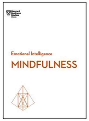 Mindfulness (HBR Emotional Intelligence Series) by Susan Harvard Business Review