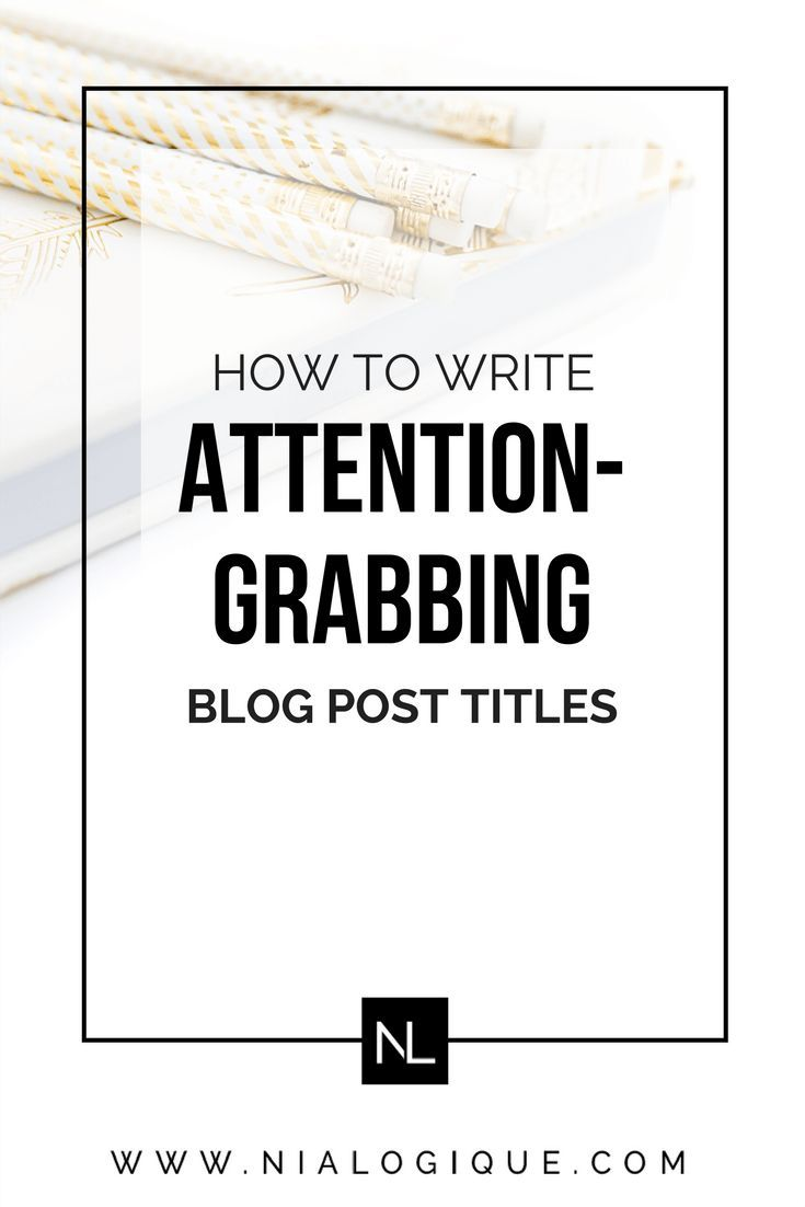 How To Write Effective Blog Post Titles | Stumped on making a successful blog post title for your blog post? Here's how to gain a reader's attention, make a powerful first impression, and gain loads of traffic to your website. (Includes 50 buzzwords!)