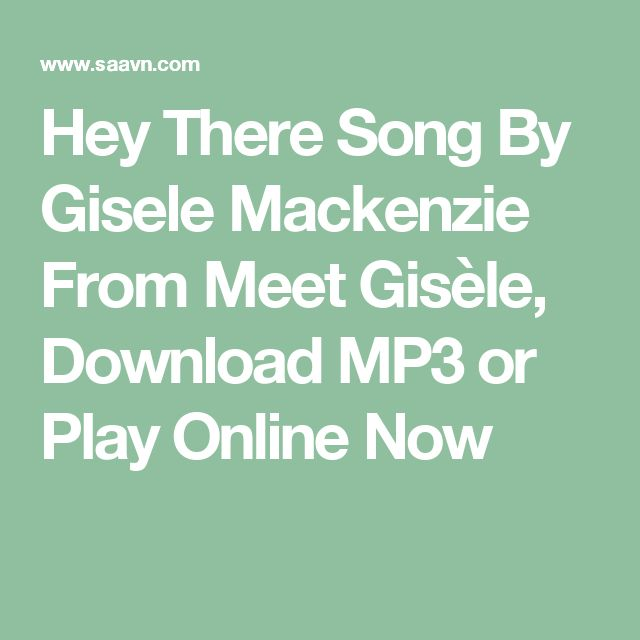 Hey There Song By Gisele Mackenzie From Meet Gisèle, Download MP3 or Play Online Now