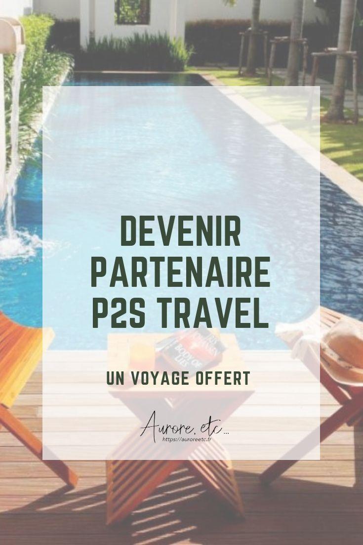 Voyager A Prix Reduit Partir En Vacances Pour Moins Cher Devenir Partenaire Chez P2s Travel Et Un Voyage Est Offert Voyage Voyager Moins Cher Voyage A Faire