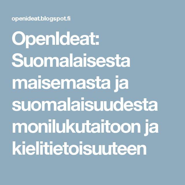 OpenIdeat: Suomalaisesta maisemasta ja suomalaisuudesta monilukutaitoon ja kielitietoisuuteen
