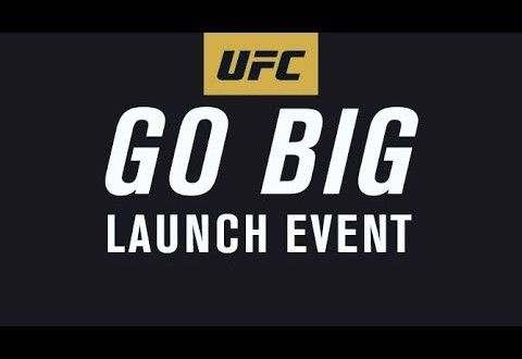 Video – UFC 'GO BIG' Campaign Launch Event @ 5:30 p.m ET/ 8:30 p.m BST | TalkingBrawlsMMA.com