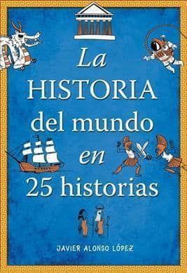 La historia del mundo en 25 historias/ The History of The World In 25 Tales