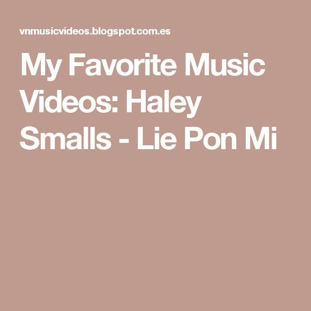 My Favorite Music Videos: Haley Smalls - Lie Pon Mi