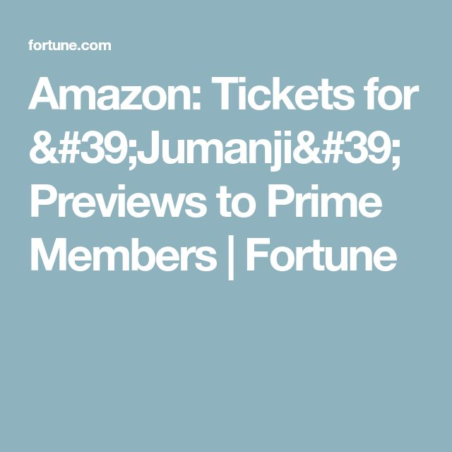 Amazon: Tickets for 'Jumanji' Previews to Prime Members | Fortune
