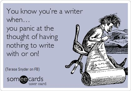 You know you're a writer when…