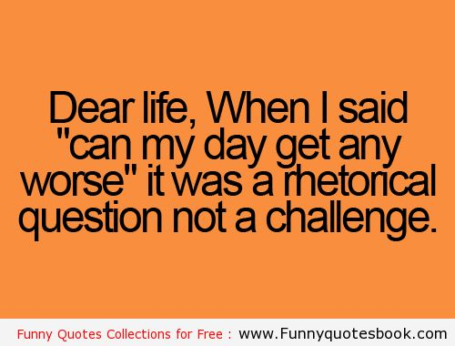 Funny Quotes About My Life: Funny Quotes About Challenges. QuotesGram