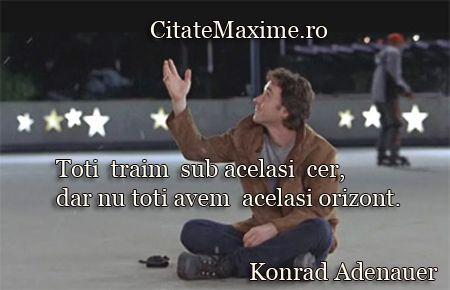 """""""Toti traim sub acelasi cer, dar nu toti avem acelasi orizont."""" #CitatImagine de Konrad Adenauer Iti place acest #citat? ♥Distribuie♥ mai de..."""