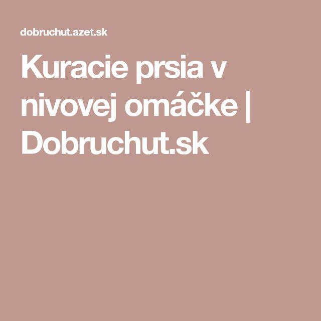 Kuracie prsia v nivovej omáčke   Dobruchut.sk
