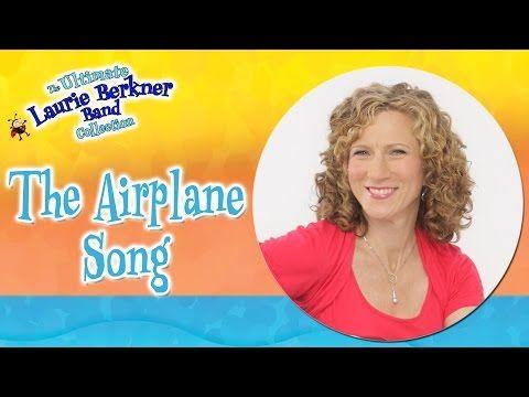 ▶ Best Kids Songs - Laurie Berkner - The Airplane Song - YouTube