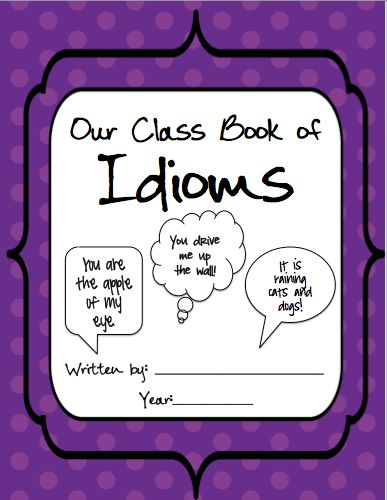 FREEBIE!  After learning about idioms, make a humorous book together! Repinned by SOS Inc. Resources pinterest.com/sostherapy/.