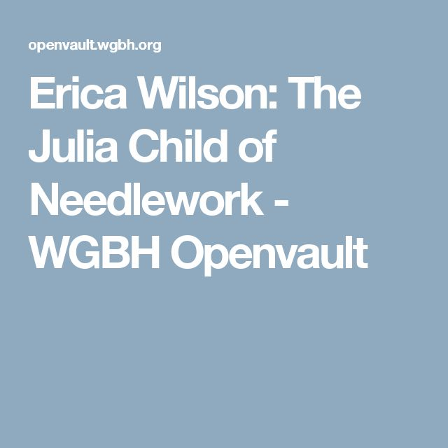 Erica Wilson: The Julia Child of Needlework - WGBH Openvault