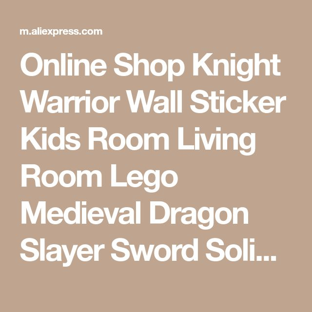 Online Shop Knight Warrior Wall Sticker Kids Room Living Room Lego Medieval Dragon Slayer Sword Solider Army Wall Decal Bedroom Vinyl Decor | Aliexpress Mobile