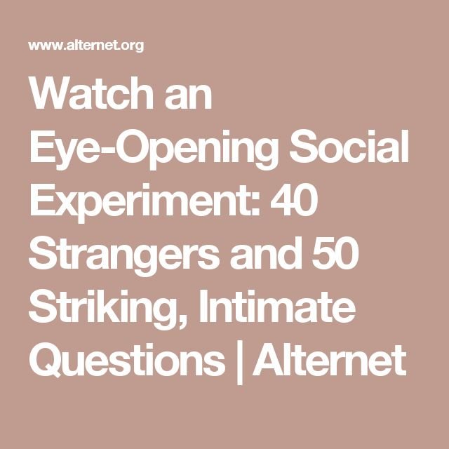 Watch an Eye-Opening Social Experiment: 40 Strangers and 50 Striking, Intimate Questions | Alternet