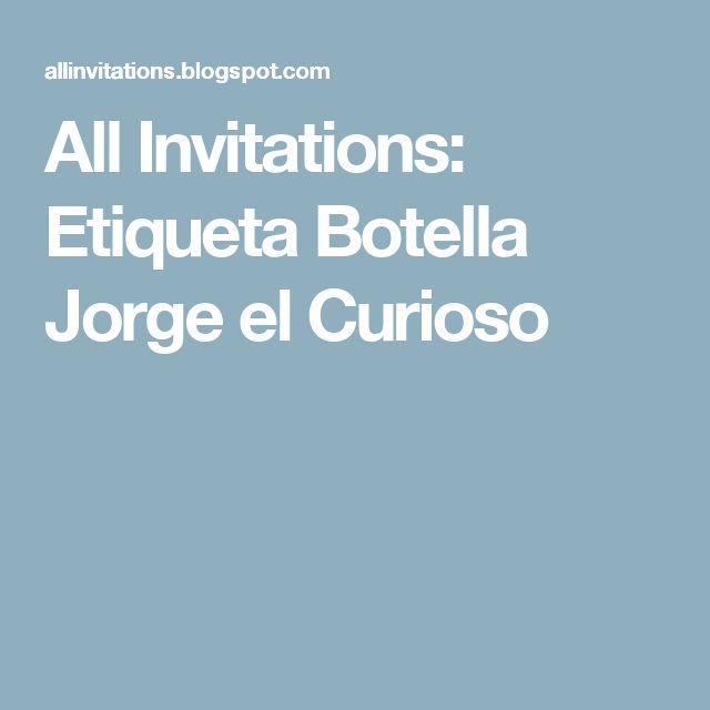 All Invitations: Etiqueta Botella Jorge el Curioso