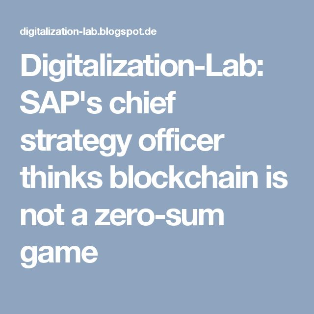 Digitalization-Lab: SAP's chief strategy officer thinks blockchain is not a zero-sum game