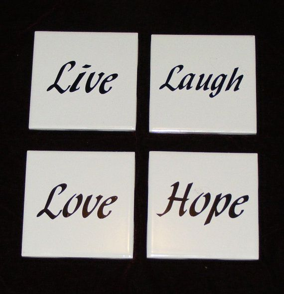Set of 4 tile coasters with vinyl words, Live, Laugh, Love ...