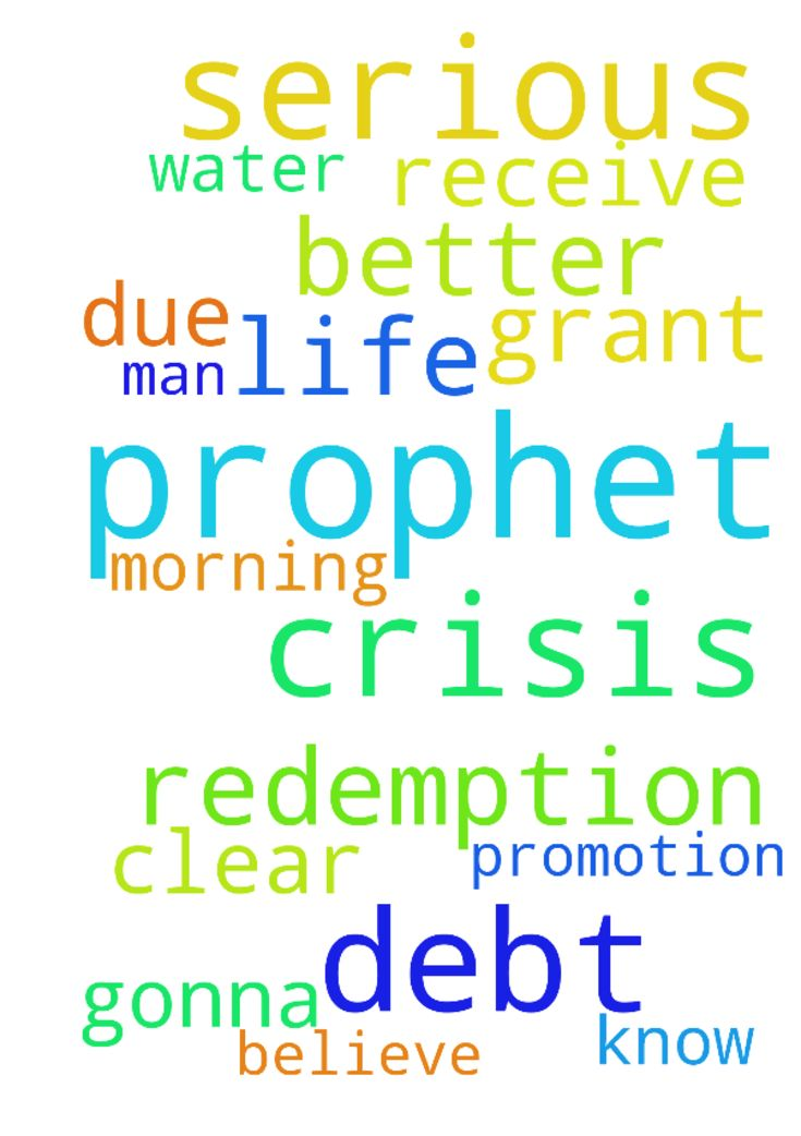 Dear Prophet, I'm in a serious debt crisis I don't - Dear Prophet, Im in a serious debt crisis I dont know how Im gonna clear it. I need a promotion for a better life. I believe through your prayer God will grant my request if its due. Please Man of God I also ask for the Morning water. Please Prophet, its only through your prayer that I will receive redemption. Posted at: https://prayerrequest.com/t/tx8 #pray #prayer #request #prayerrequest
