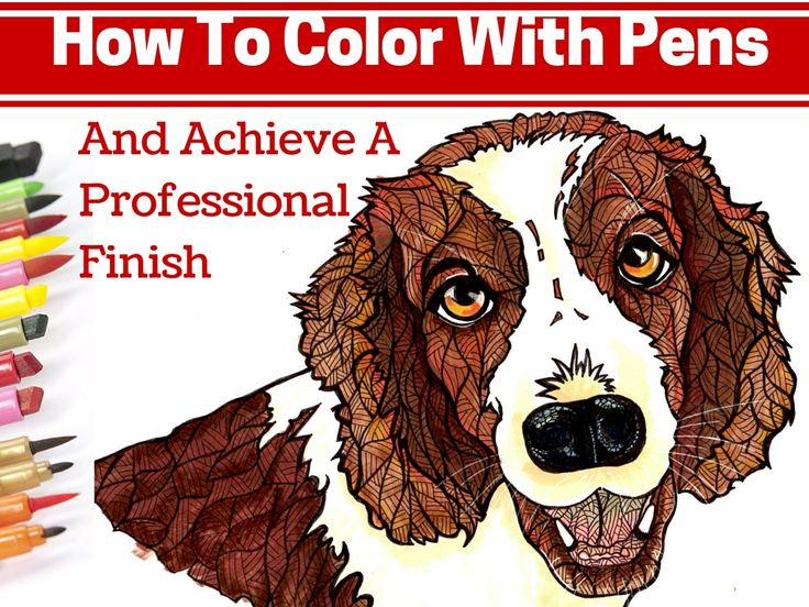 Coloring With Pens Is Different Learn These Tips Techniques To Get The Best Results