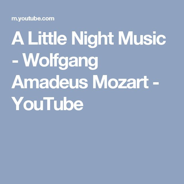 A Little Night Music - Wolfgang Amadeus Mozart - YouTube