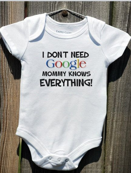 I Don't Need Google Mommy or Daddy Knows by ForwardPerspective, $10.00