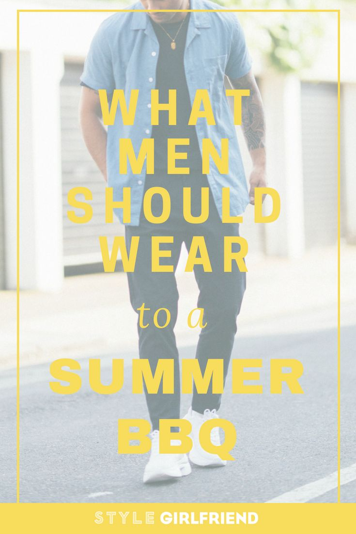 ad2f40c0f88 What men should wear to a BBQ on Style Girlfriend