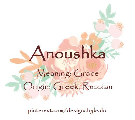 Baby Girl Name: Anoushka. Meaning: Grace. Origin: Greek, Russian. Russian variation of Anna. Nicknames: Ann, Anna. #babynames #babygirlnames #babyname #babygirlname #biblicalbabynames #anoushka #anna #ann #anne