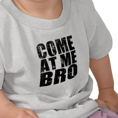 Come At Me Bro Tee Shirts from http://www.zazzle.com/jersey+shore+store+tshirts
