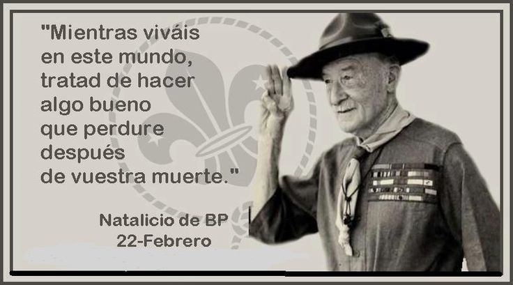 https://i.pinimg.com/736x/c6/f1/81/c6f181a9273ef2c7d100bc080a34e654--baden-powell-frases-scout.jpg
