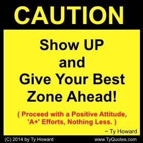 Give Your Best Quotes. Show Up Quotes. Positive Attitude ...