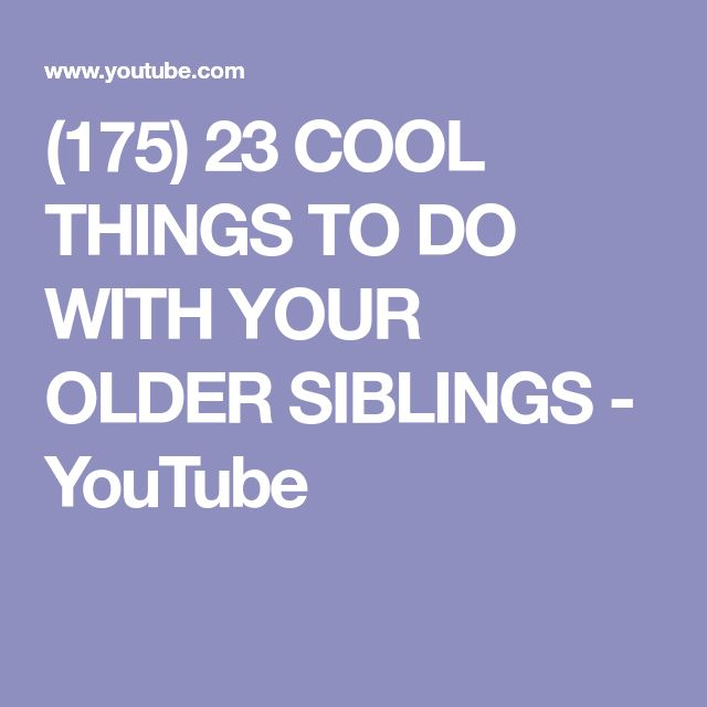 (175) 23 COOL THINGS TO DO WITH YOUR OLDER SIBLINGS - YouTube