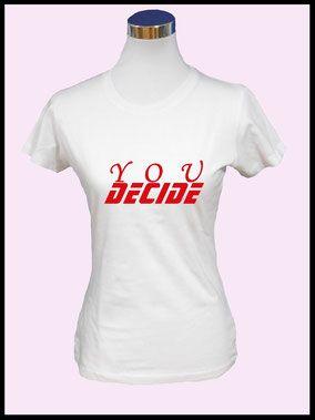 Damen T-Shirt - you decide   Der perfekte Begleiter für die warme Jahreszeit.  Das T-Shirt besteht aus 100% Baumwolle und hat einen figurbetonten Schnitt. Das Motiv wird von den Mitarbeitern der Roxs Textilschmiede von Hand auf das T-Shirt gedruckt.  Erhältlich ist das T-Shirt in unserem Shop www.roxstextilschmie.de