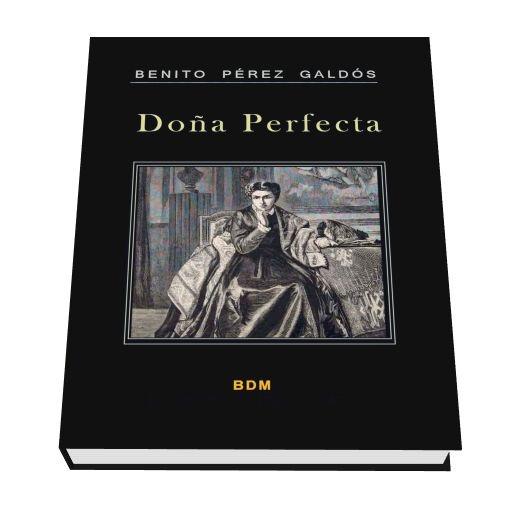 Biblioteca Digital: Benito Pérez Galdós – DOÑA PERFECTA