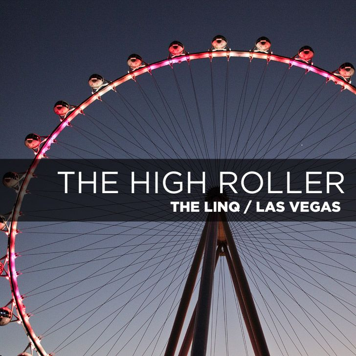 The Linq High Roller - World's Biggest Ferris Wheel.