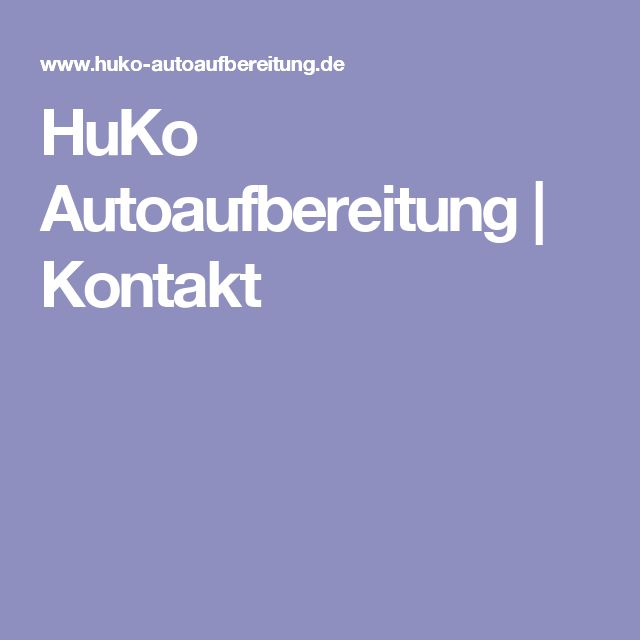 HuKo Autoaufbereitung | Kontakt