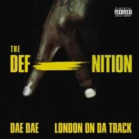 Dae Dae & London On Da Track - The DefAnition