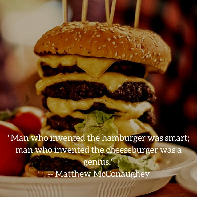 -Man who invented the hamburger was smart;