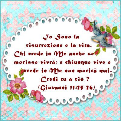 Vangelo di Giovanni 11 : 25 - 26
