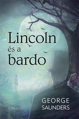 Tekla Könyvei – könyves blog: George Saunders – Lincoln és a bardo