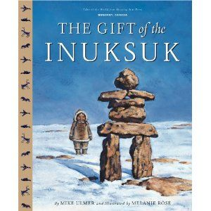 The Gift of the Inuksuk (for Nunavut)