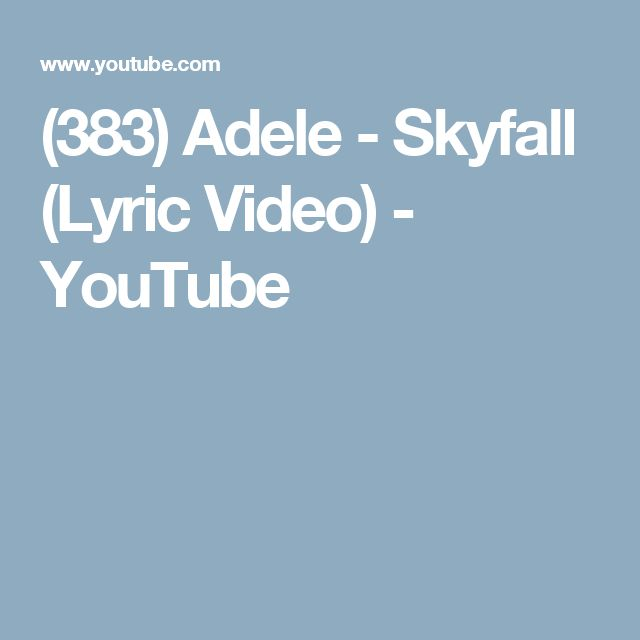 (383) Adele - Skyfall (Lyric Video) - YouTube