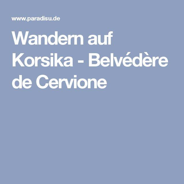 Wandern auf Korsika - Belvédère de Cervione